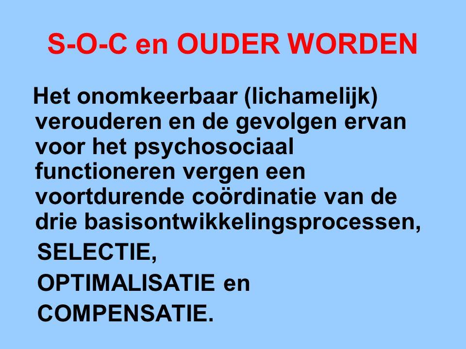 S-O-C en OUDER WORDEN SELECTIE, OPTIMALISATIE en COMPENSATIE.