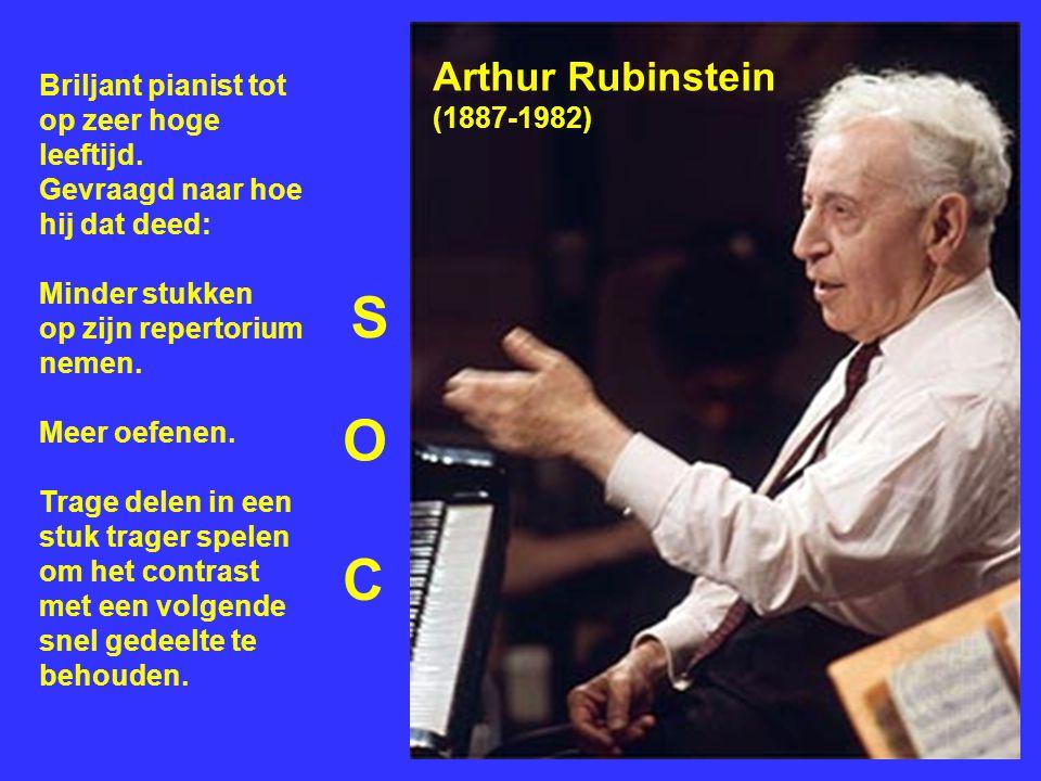 S O C Arthur Rubinstein Briljant pianist tot op zeer hoge leeftijd.