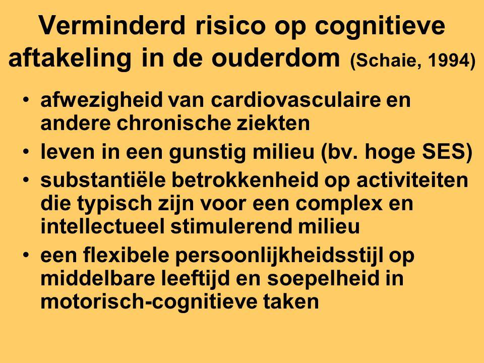 Verminderd risico op cognitieve aftakeling in de ouderdom (Schaie, 1994)