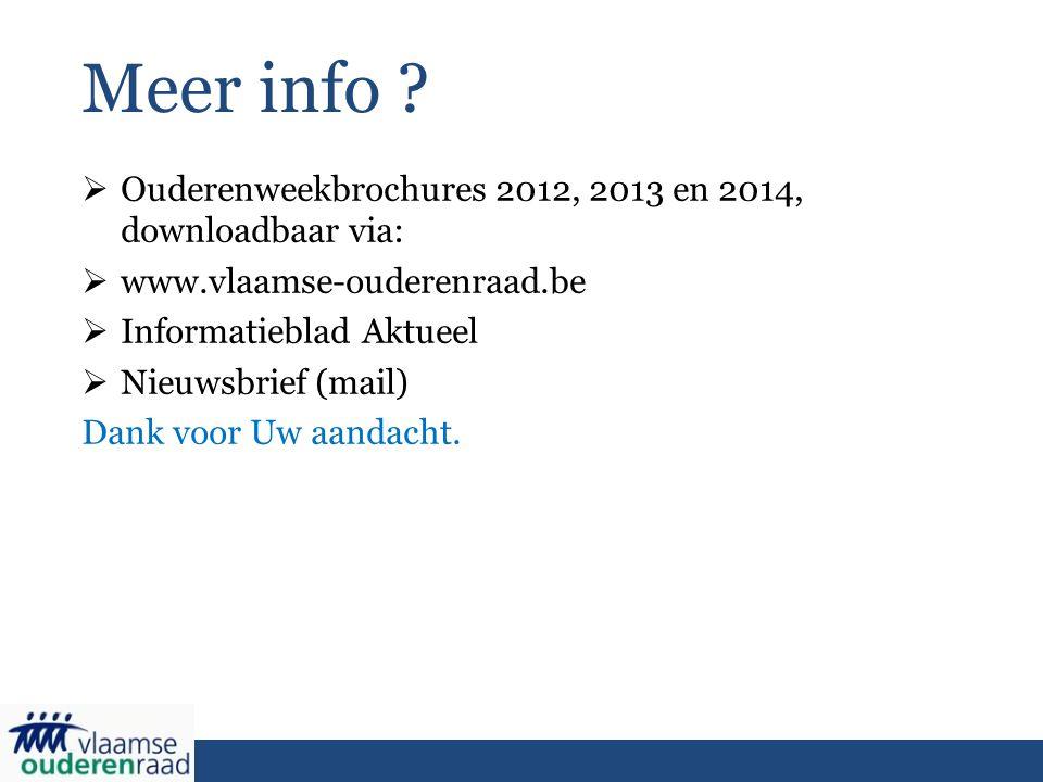 Meer info Ouderenweekbrochures 2012, 2013 en 2014, downloadbaar via: