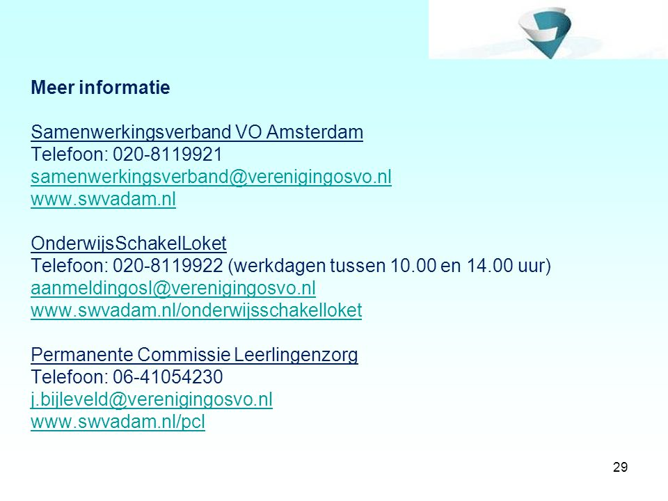 Meer informatie Samenwerkingsverband VO Amsterdam. Telefoon: 020-8119921. samenwerkingsverband@verenigingosvo.nl.