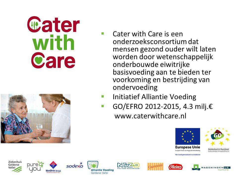 Cater with Care is een onderzoeksconsortium dat mensen gezond ouder wilt laten worden door wetenschappelijk onderbouwde eiwitrijke basisvoeding aan te bieden ter voorkoming en bestrijding van ondervoeding