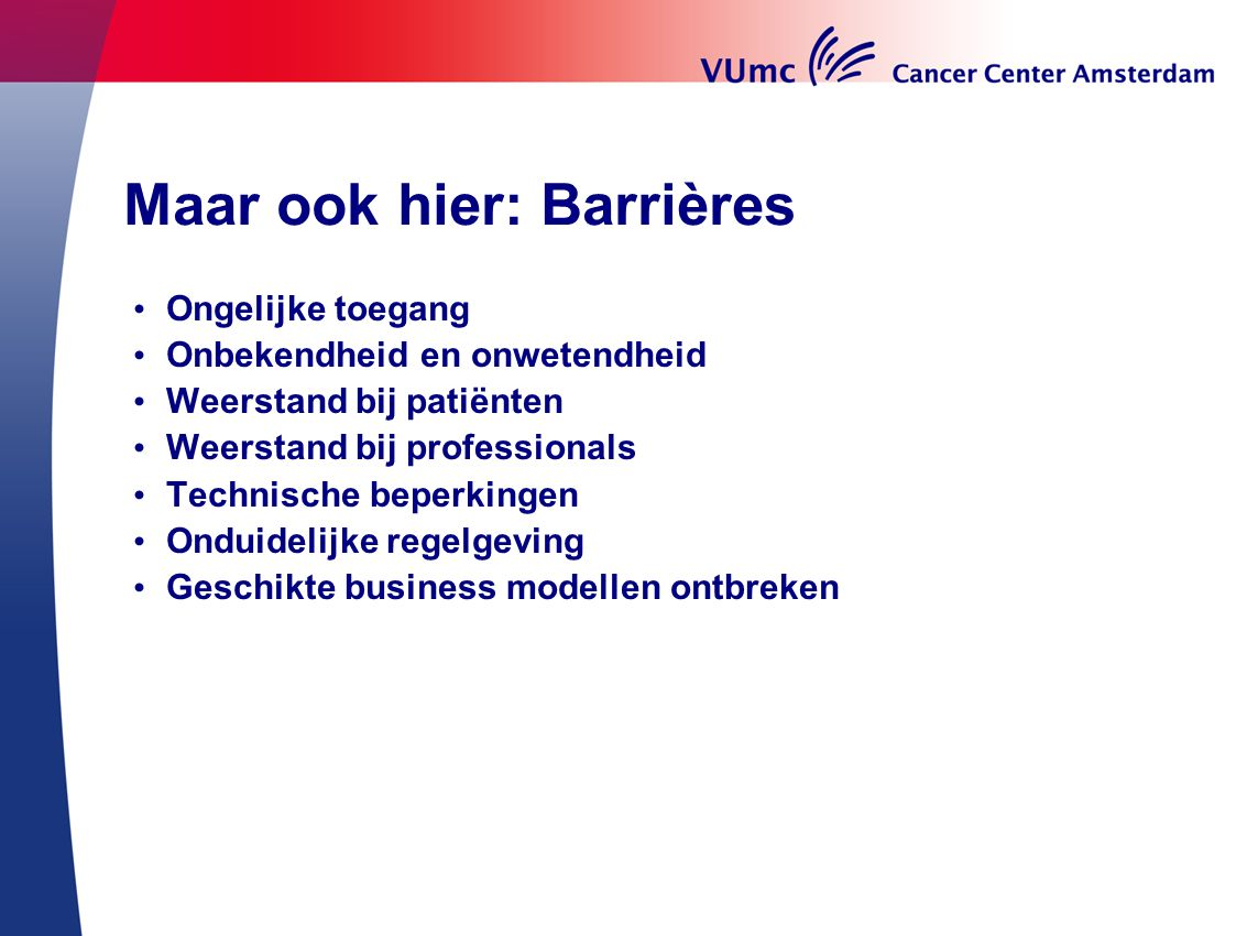 Maar ook hier: Barrières