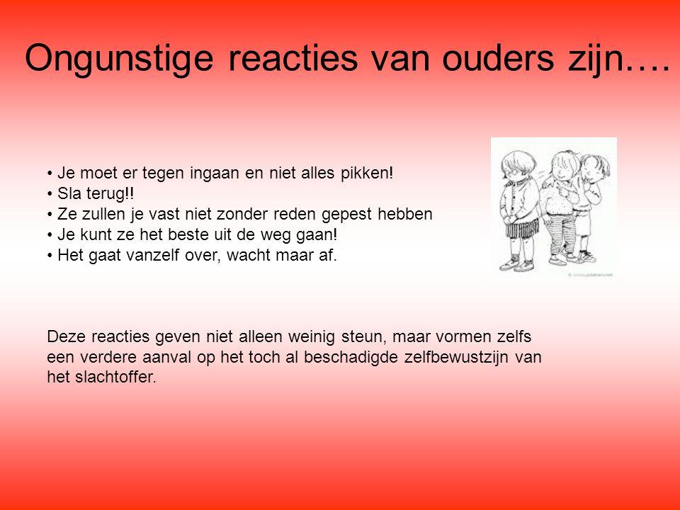 Ongunstige reacties van ouders zijn….