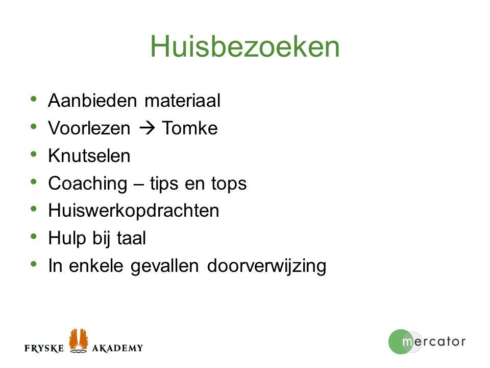 Huisbezoeken Aanbieden materiaal Voorlezen  Tomke Knutselen