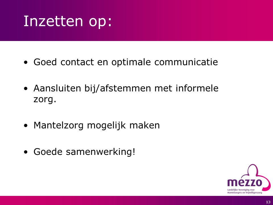 Inzetten op: Goed contact en optimale communicatie