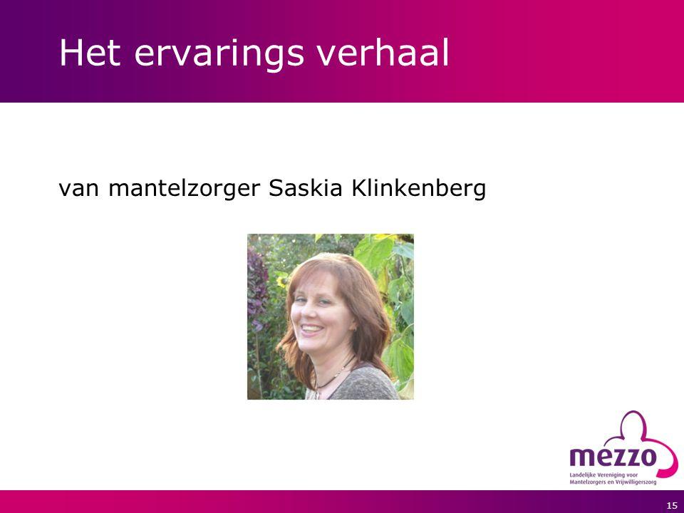 Het ervarings verhaal van mantelzorger Saskia Klinkenberg