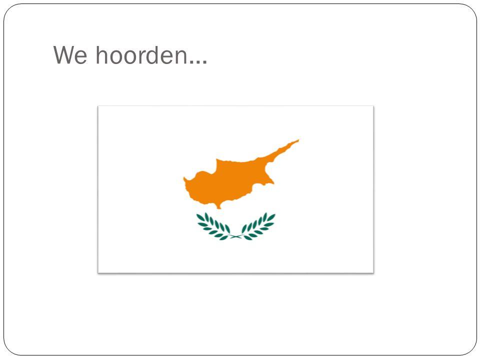 We hoorden…