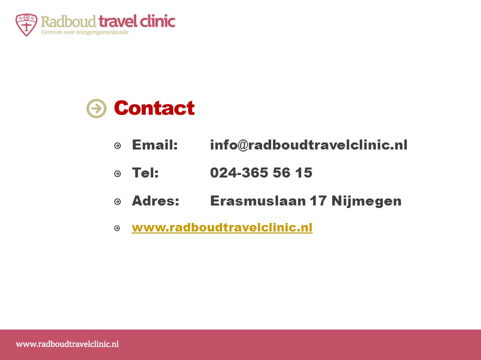 Contact Email: info@radboudtravelclinic.nl. Tel: 024-365 56 15.