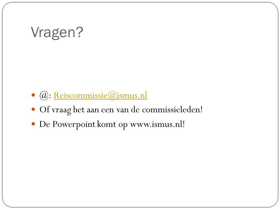 Vragen @: Reiscommissie@ismus.nl