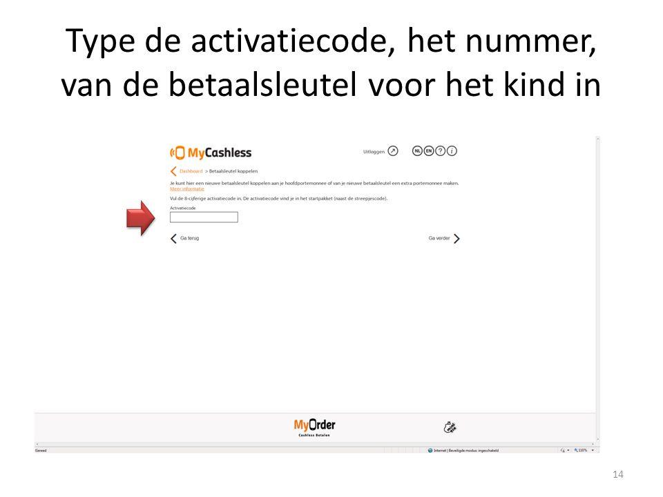 Type de activatiecode, het nummer, van de betaalsleutel voor het kind in