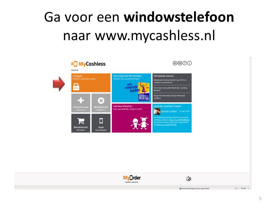 Ga voor een windowstelefoon naar www.mycashless.nl