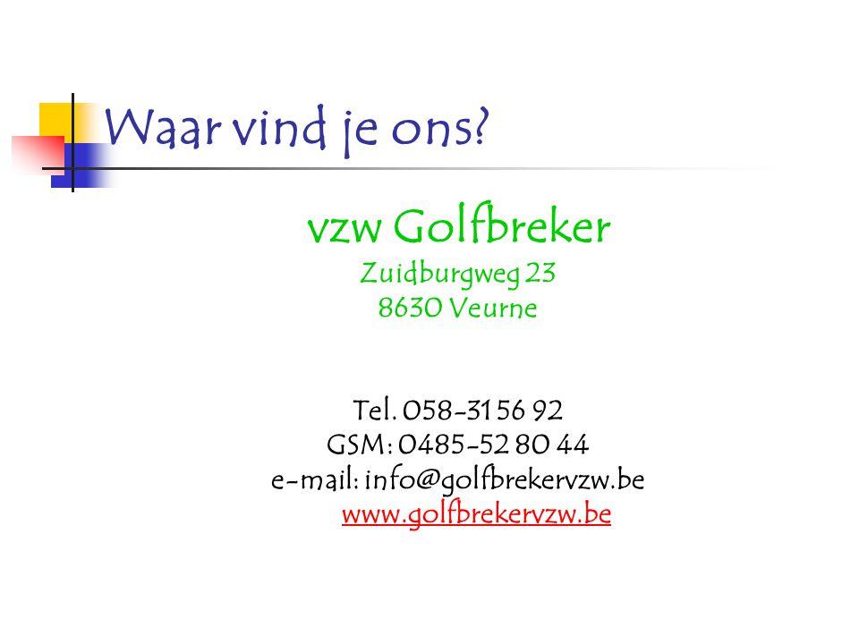 vzw Golfbreker Zuidburgweg 23 e-mail: info@golfbrekervzw.be