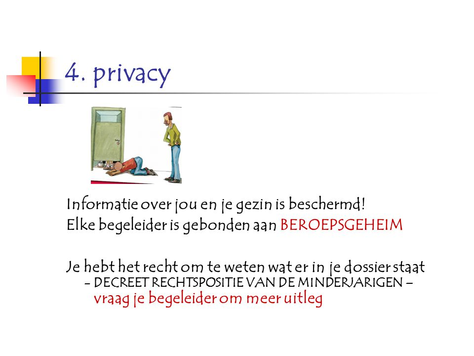4. privacy Informatie over jou en je gezin is beschermd!