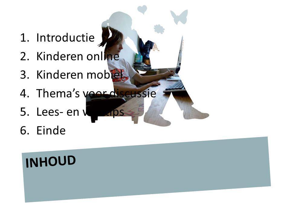 INHOUD Introductie Kinderen online Kinderen mobiel