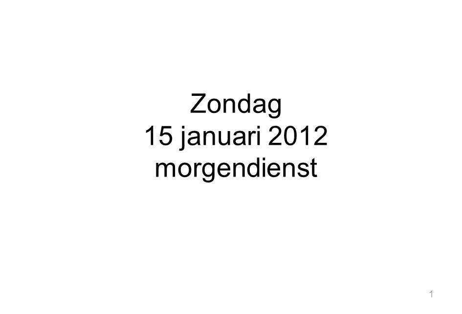 Zondag 15 januari 2012 morgendienst