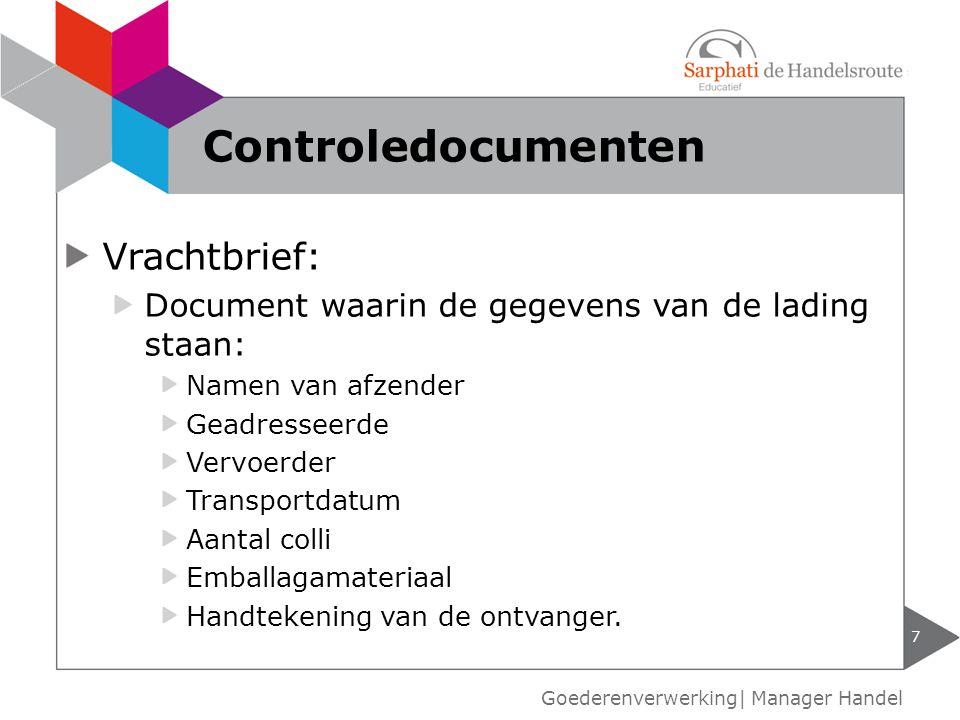 Controledocumenten Vrachtbrief: