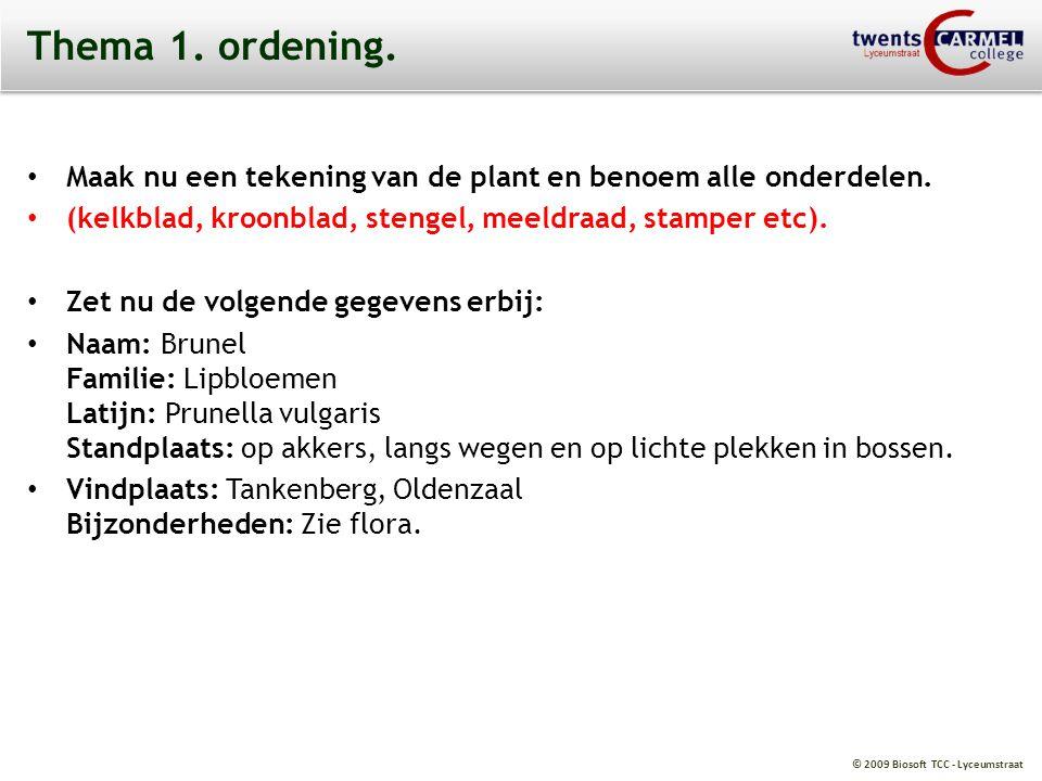 Thema 1. ordening. Maak nu een tekening van de plant en benoem alle onderdelen. (kelkblad, kroonblad, stengel, meeldraad, stamper etc).
