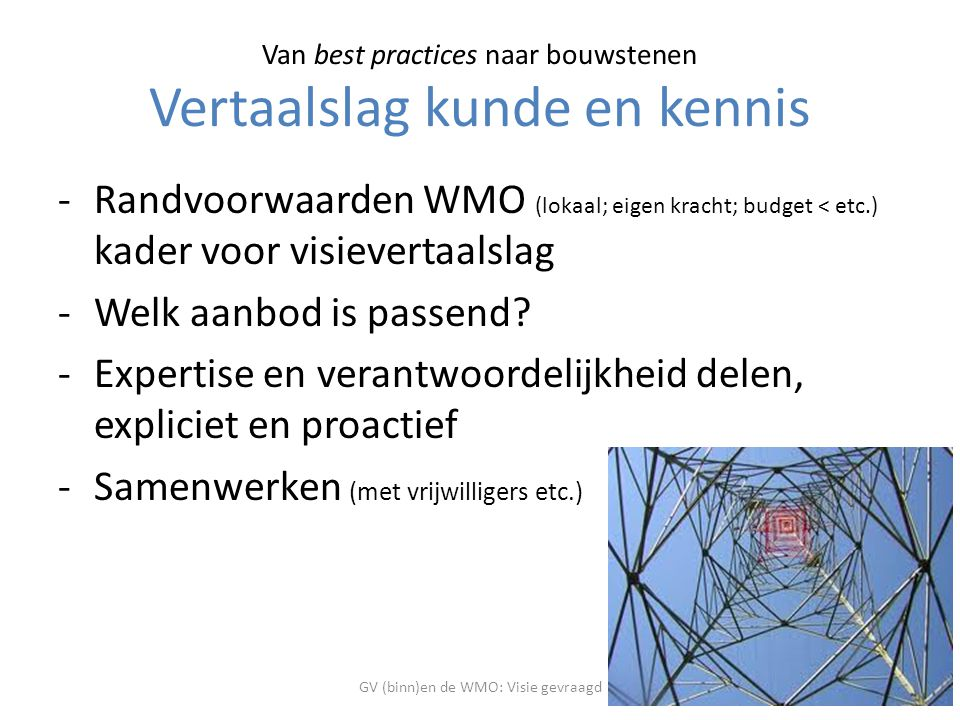 Van best practices naar bouwstenen Vertaalslag kunde en kennis
