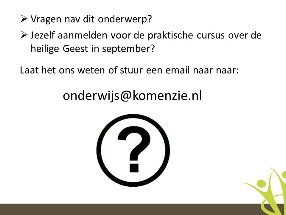 onderwijs@komenzie.nl Vragen nav dit onderwerp