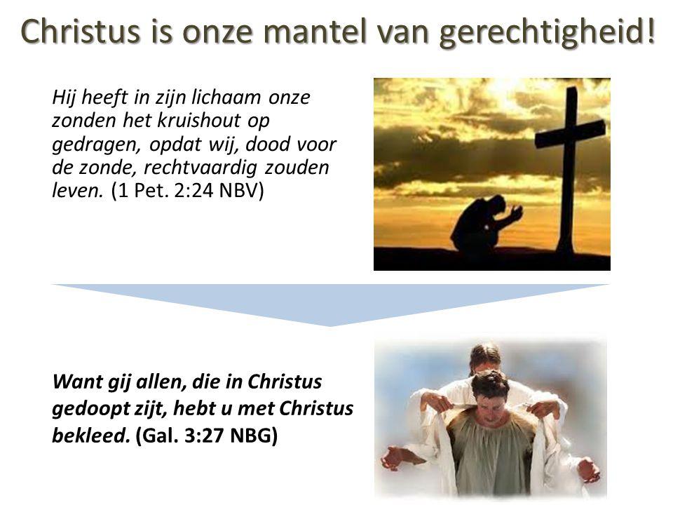 Christus is onze mantel van gerechtigheid!