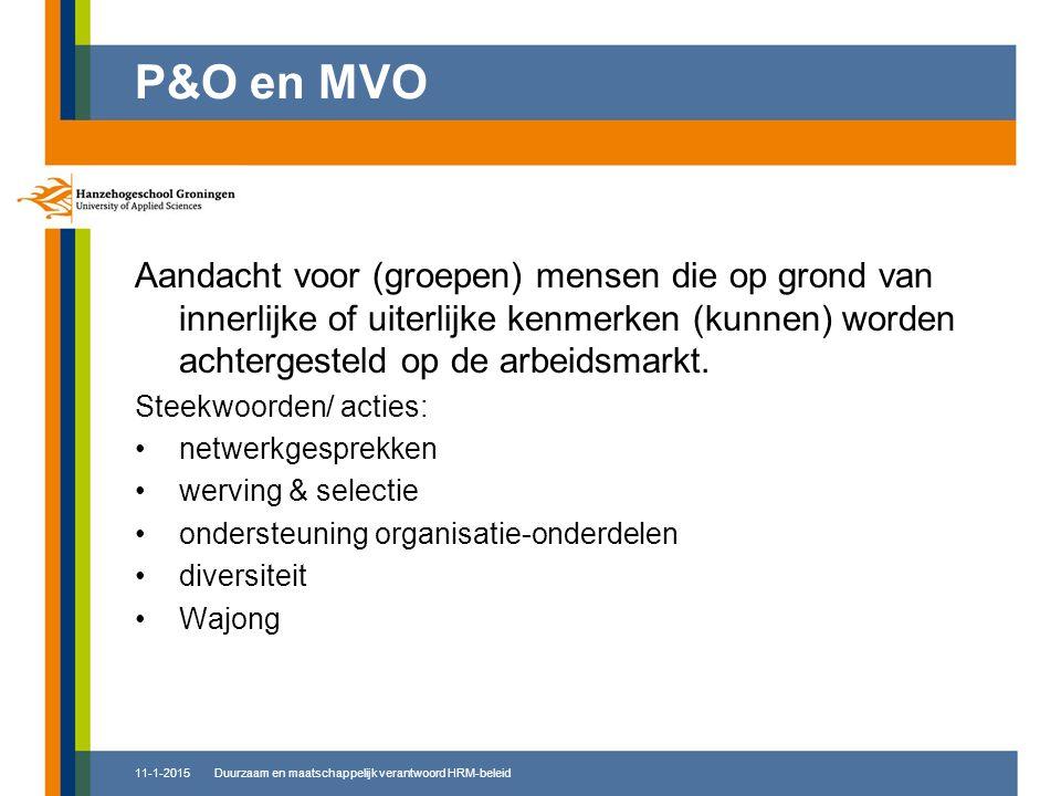 P&O en MVO Aandacht voor (groepen) mensen die op grond van innerlijke of uiterlijke kenmerken (kunnen) worden achtergesteld op de arbeidsmarkt.