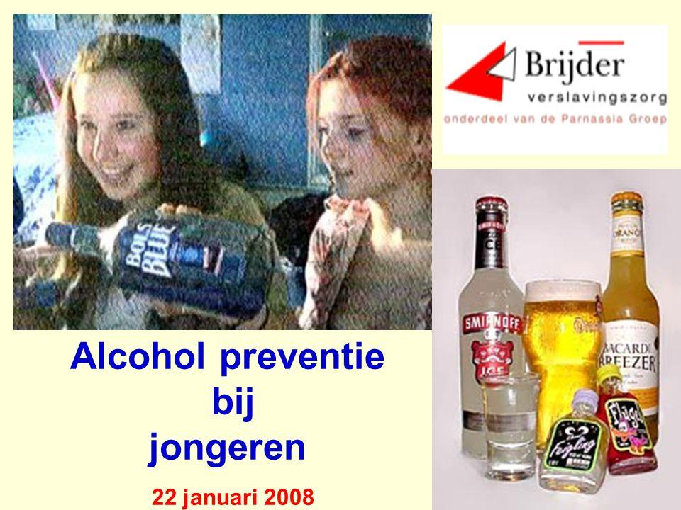 Alcohol preventie bij jongeren 22 januari 2008