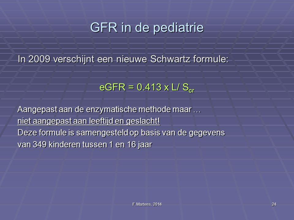 GFR in de pediatrie In 2009 verschijnt een nieuwe Schwartz formule:
