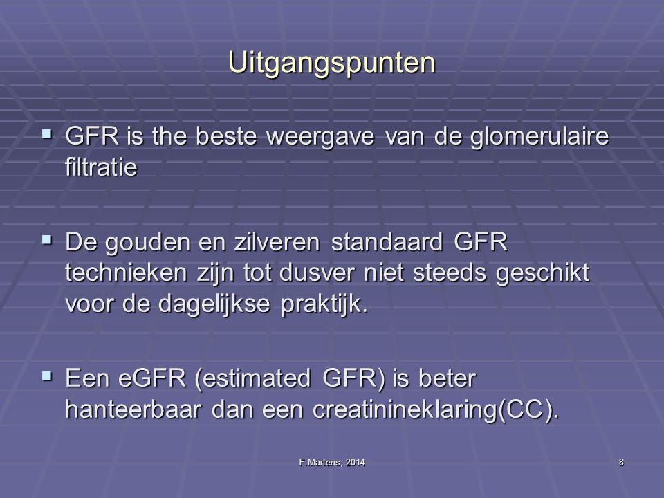 Uitgangspunten GFR is the beste weergave van de glomerulaire filtratie