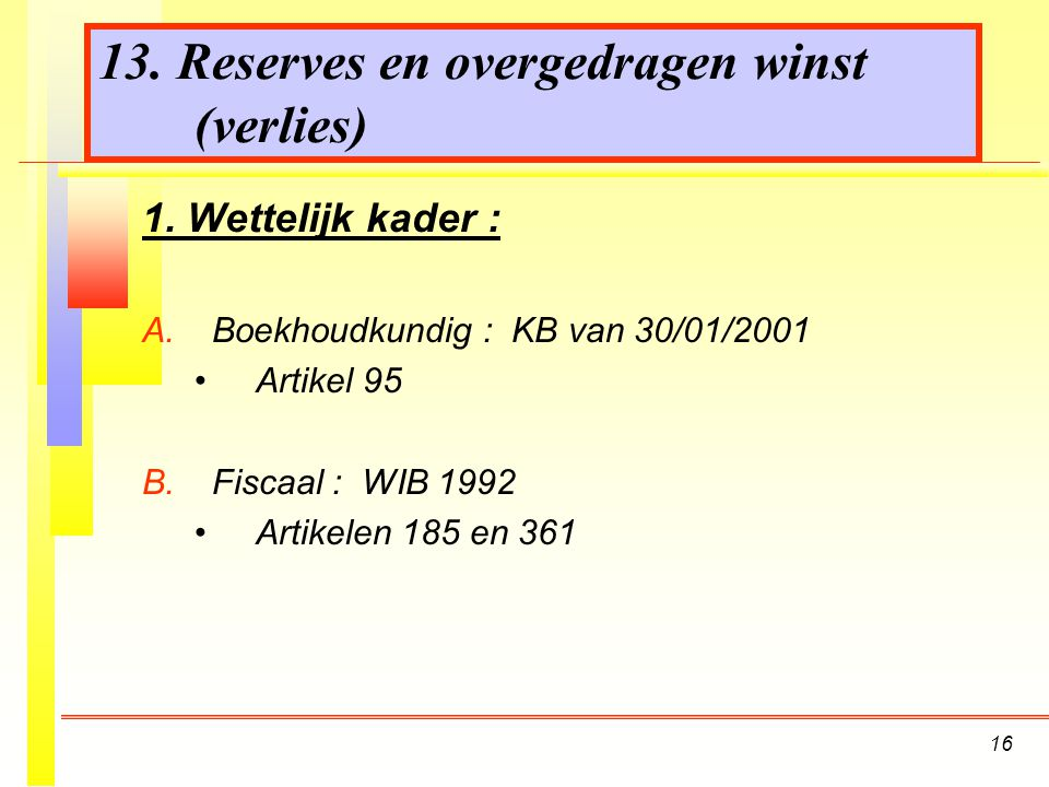 13. Reserves en overgedragen winst (verlies)