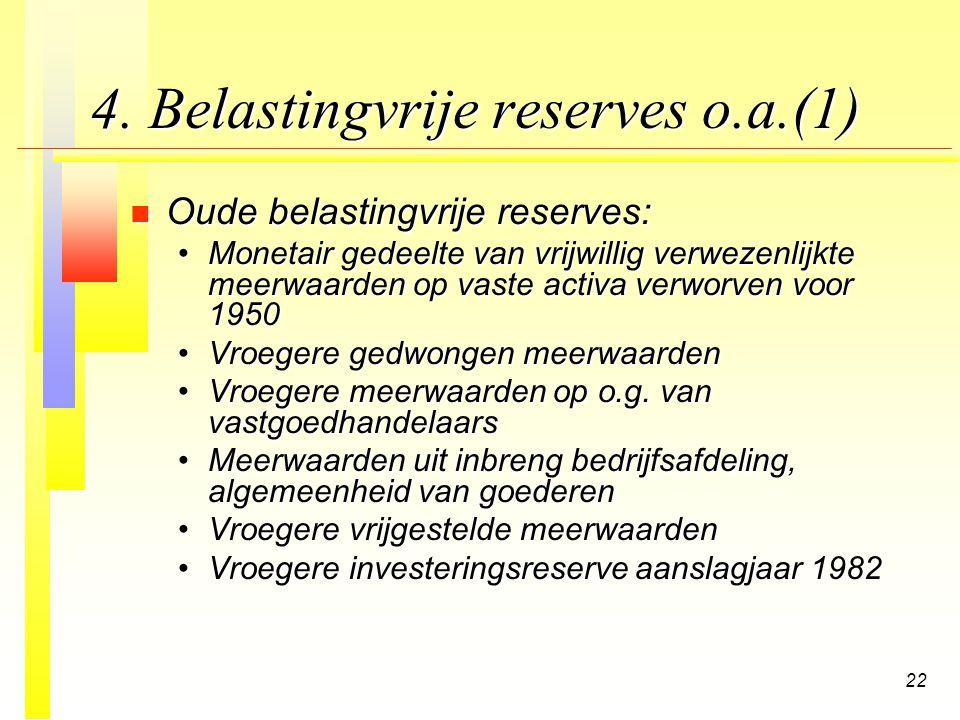 4. Belastingvrije reserves o.a.(1)
