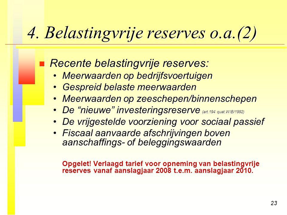 4. Belastingvrije reserves o.a.(2)