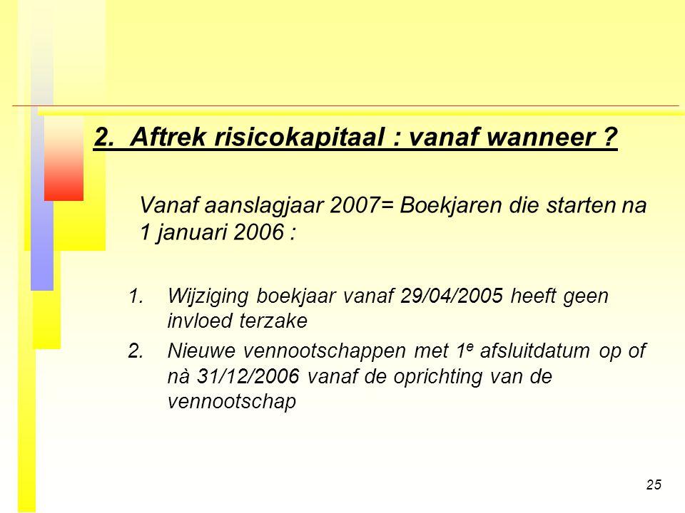 2. Aftrek risicokapitaal : vanaf wanneer