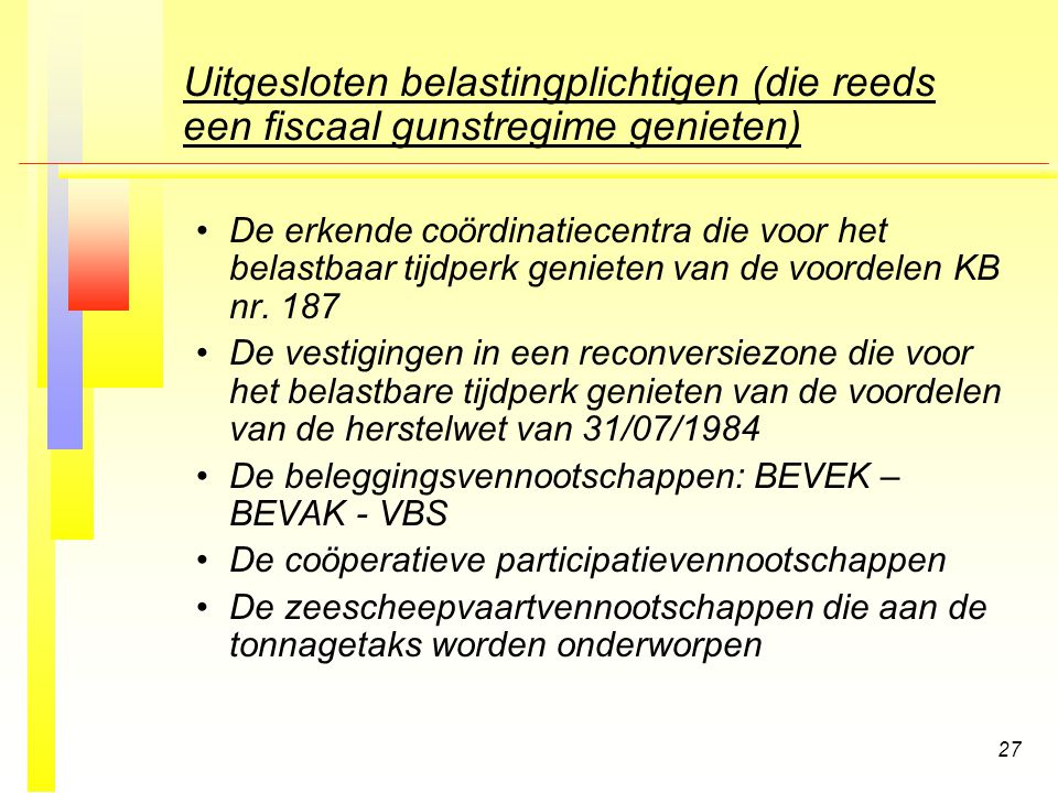 Uitgesloten belastingplichtigen (die reeds een fiscaal gunstregime genieten)