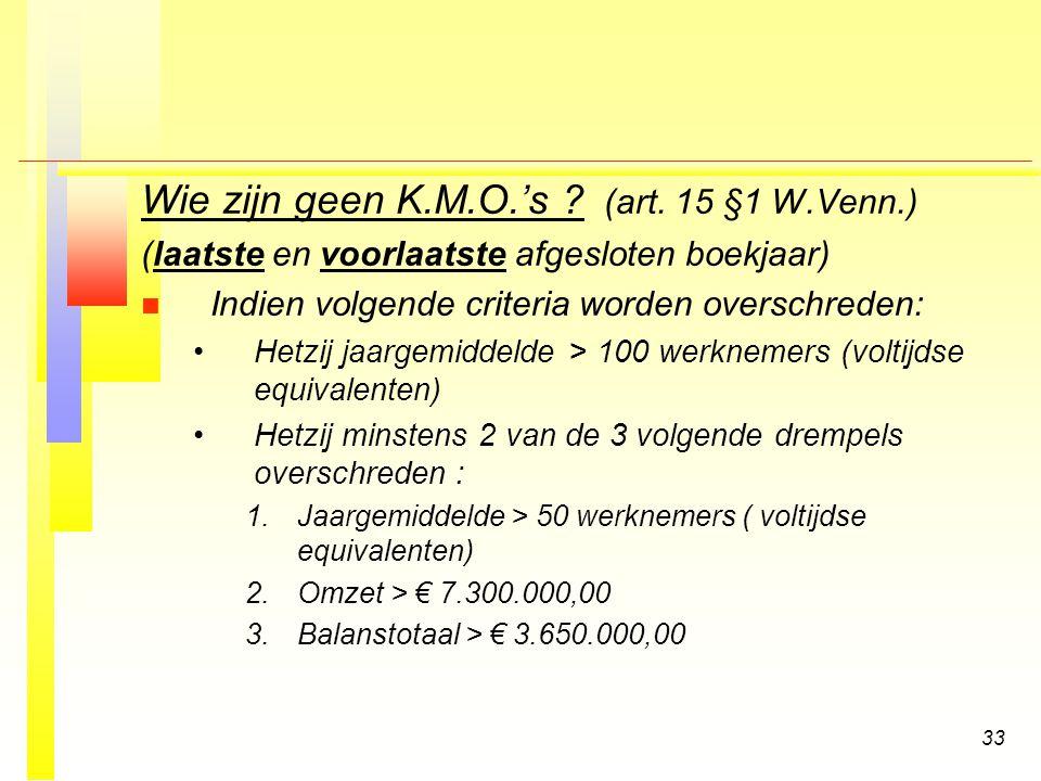 Wie zijn geen K.M.O.'s (art. 15 §1 W.Venn.)