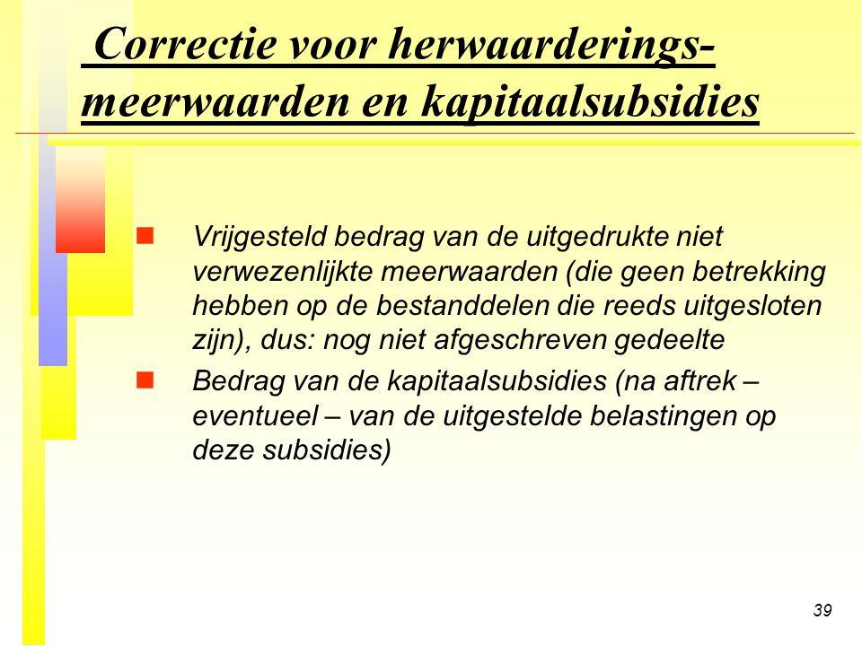 Correctie voor herwaarderings-meerwaarden en kapitaalsubsidies