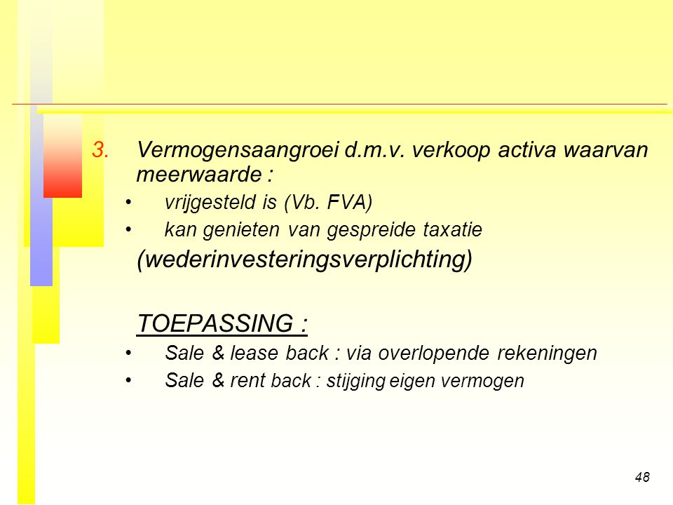 (wederinvesteringsverplichting) TOEPASSING :