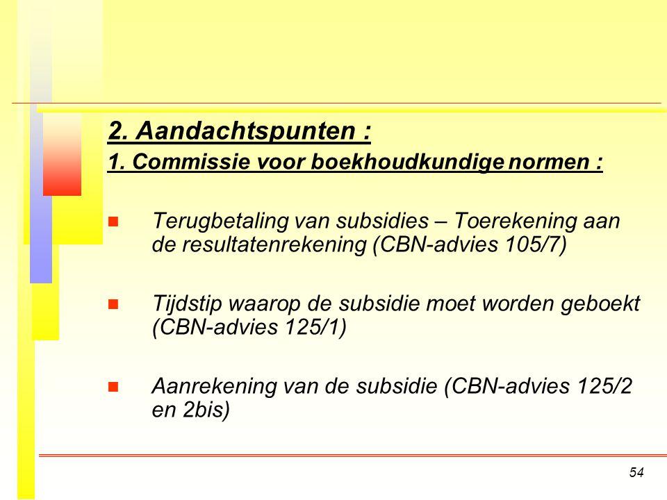 2. Aandachtspunten : 1. Commissie voor boekhoudkundige normen :