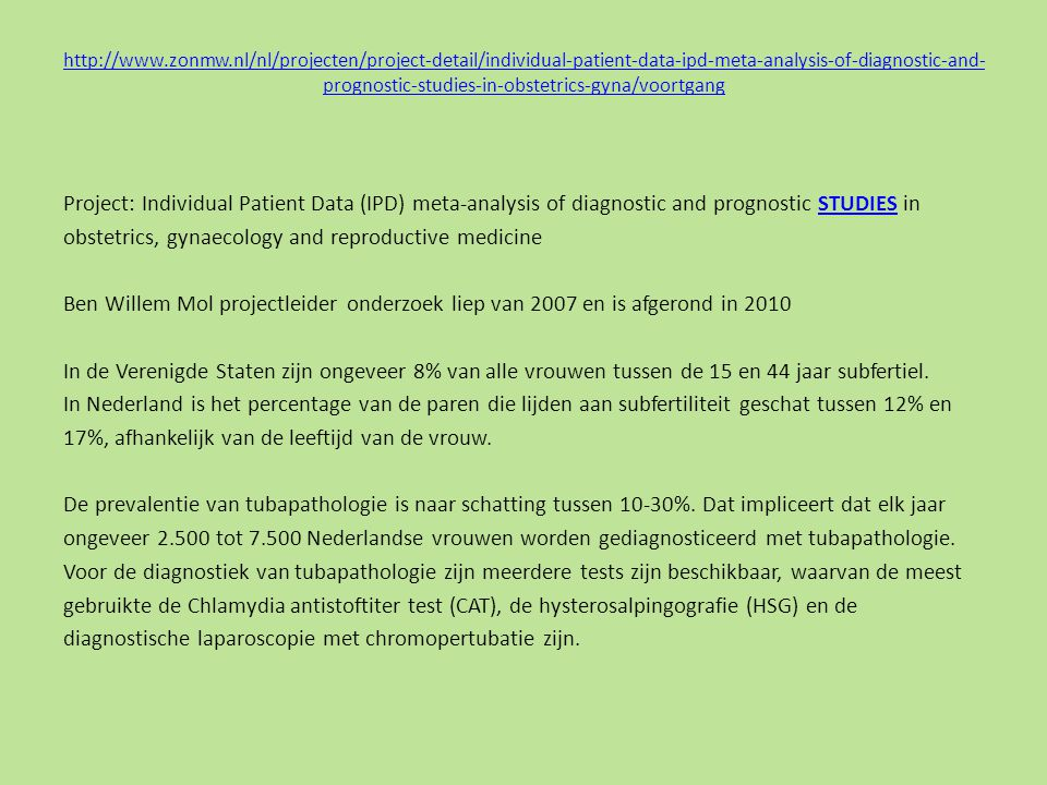 http://www.zonmw.nl/nl/projecten/project-detail/individual-patient-data-ipd-meta-analysis-of-diagnostic-and-prognostic-studies-in-obstetrics-gyna/voortgang