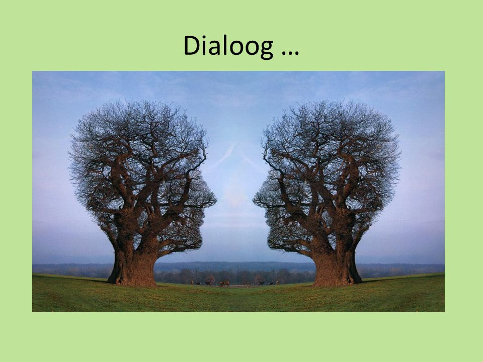Dialoog …