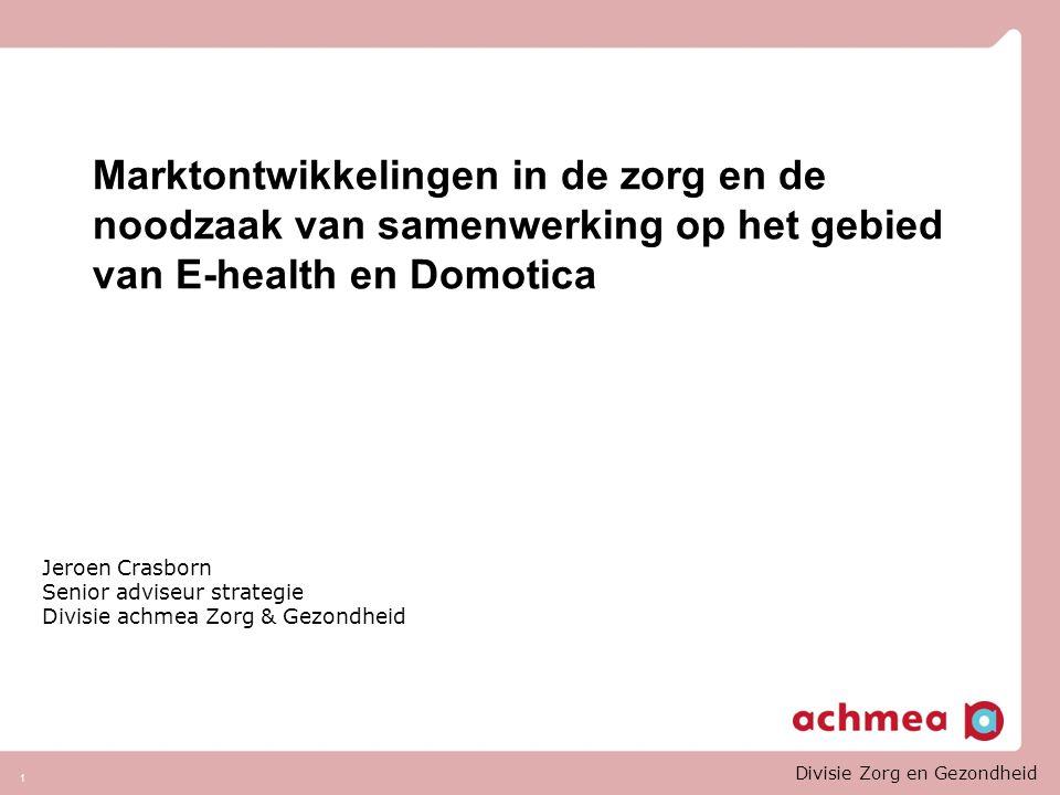 Marktontwikkelingen in de zorg en de noodzaak van samenwerking op het gebied van E-health en Domotica