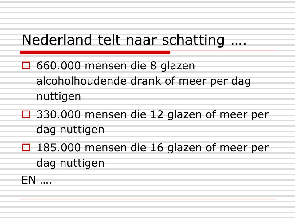 Nederland telt naar schatting ….