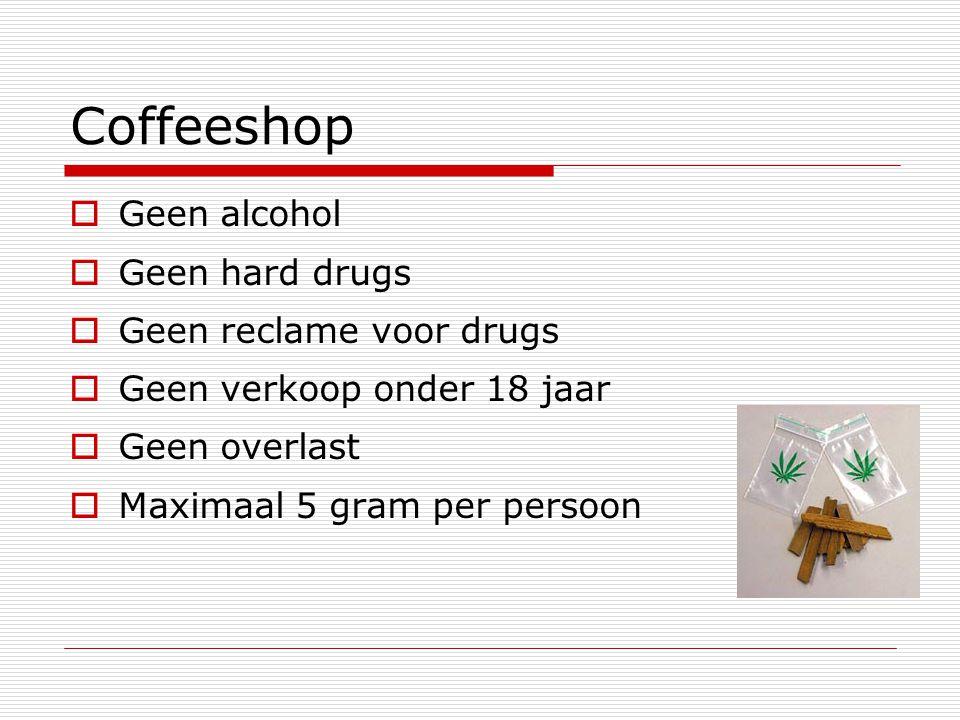 Coffeeshop Geen alcohol Geen hard drugs Geen reclame voor drugs