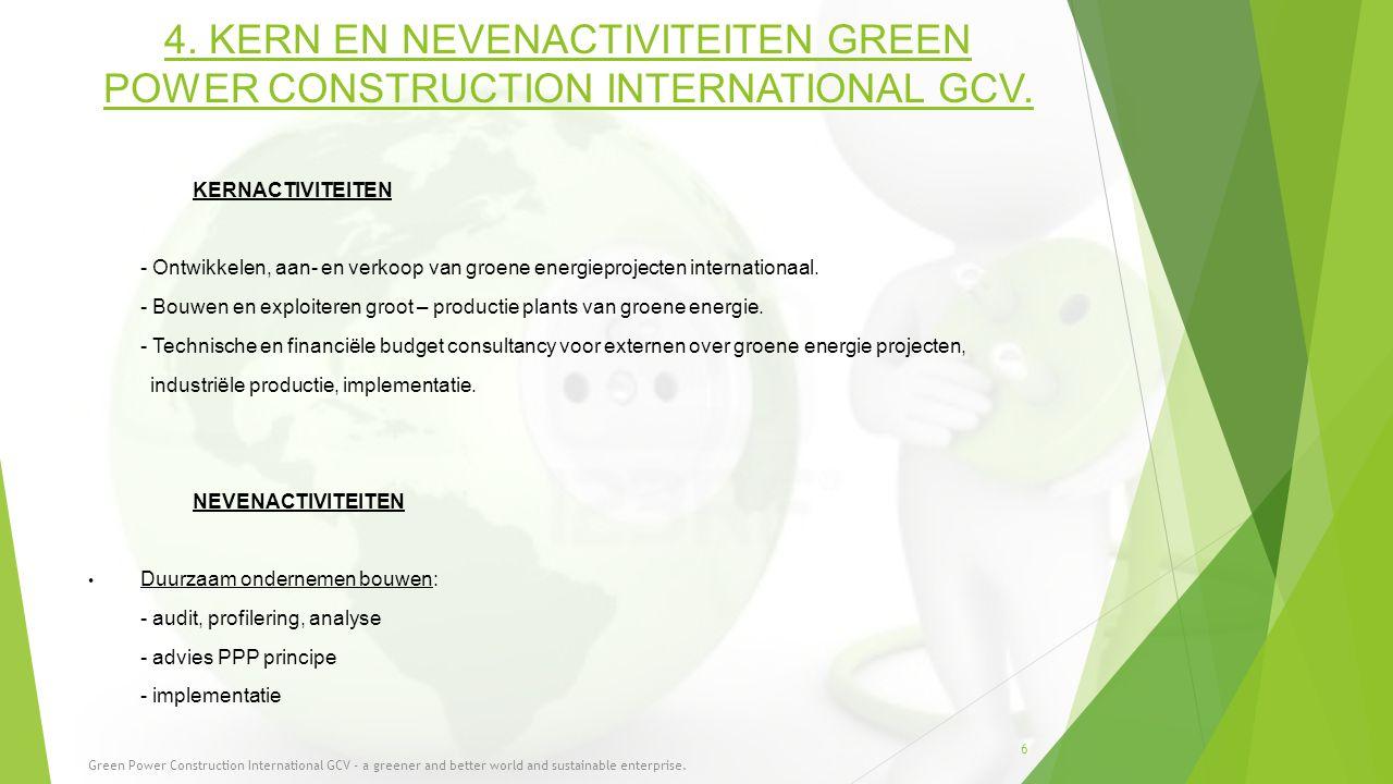 4. KERN EN NEVENACTIVITEITEN GREEN POWER CONSTRUCTION INTERNATIONAL GCV.