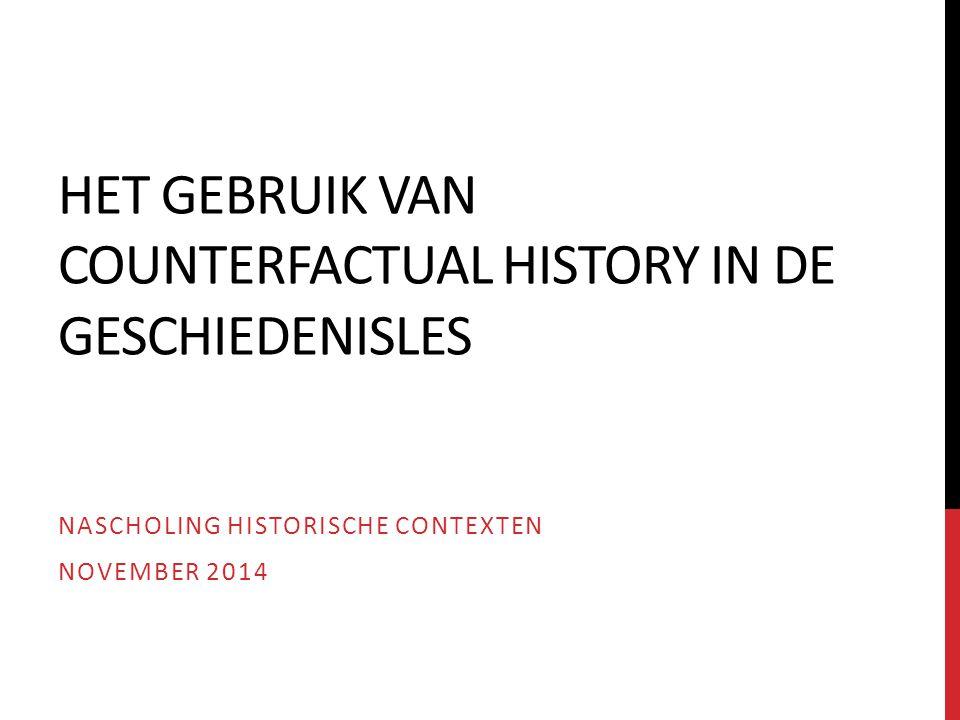 Het gebruik van counterfactual history in de geschiedenisles
