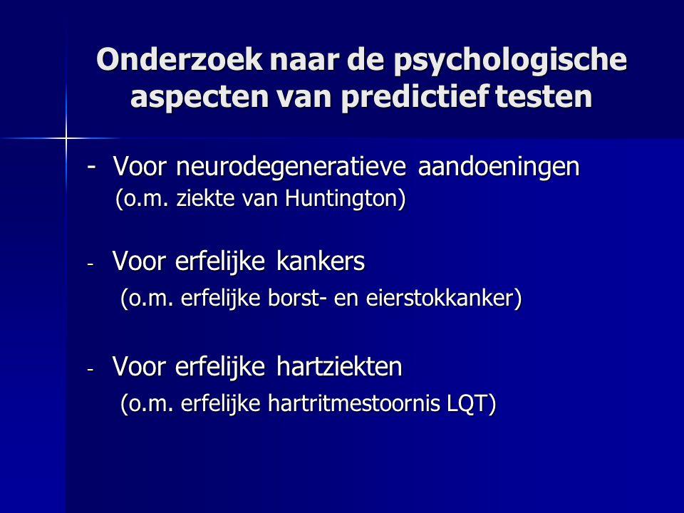 Onderzoek naar de psychologische aspecten van predictief testen
