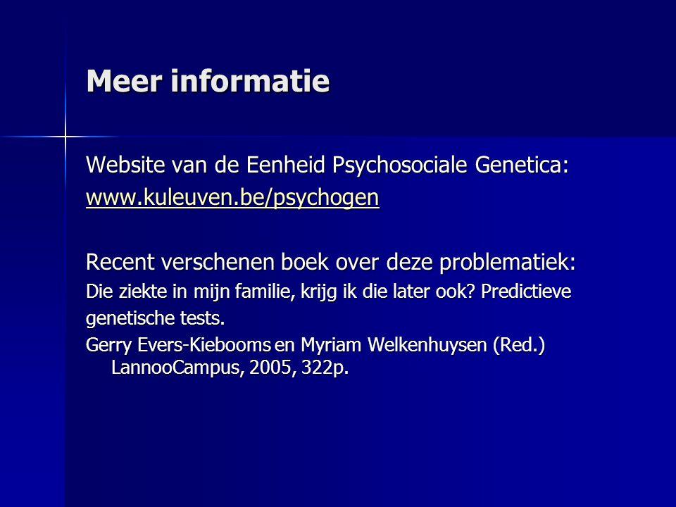Meer informatie Website van de Eenheid Psychosociale Genetica: