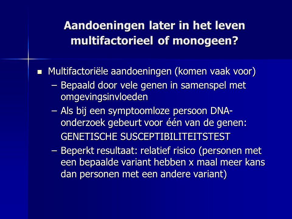 Aandoeningen later in het leven multifactorieel of monogeen