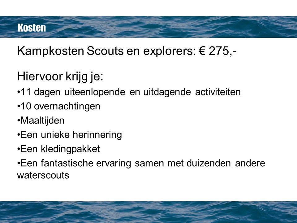 Kampkosten Scouts en explorers: € 275,- Hiervoor krijg je: