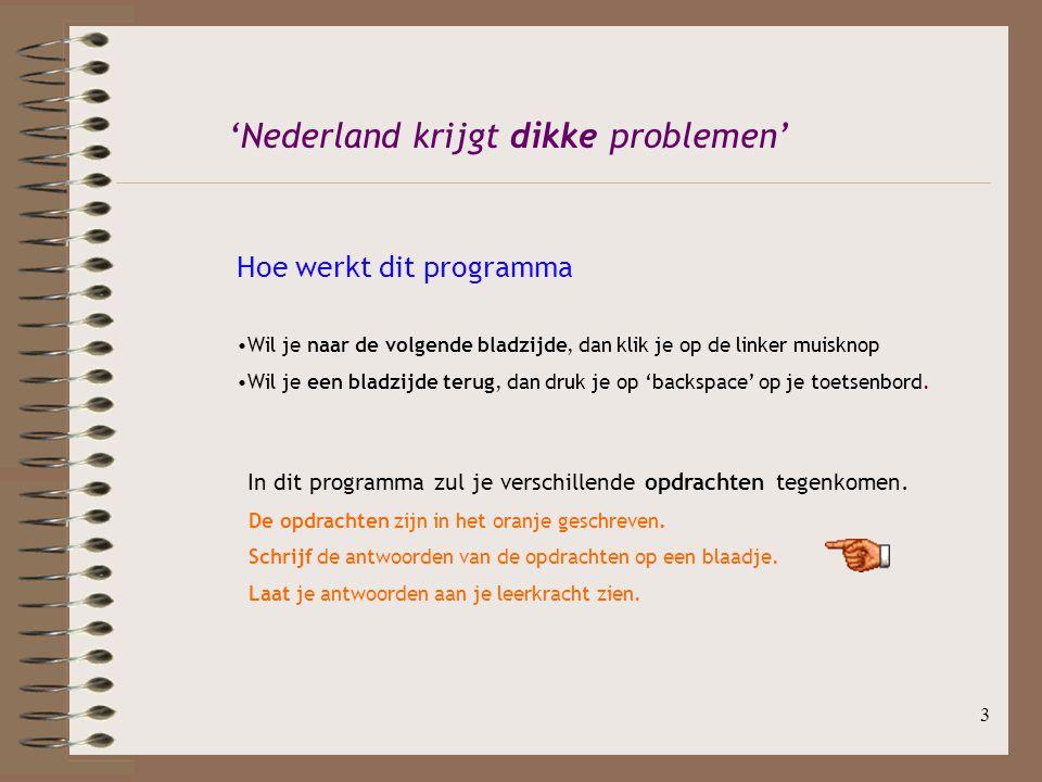 'Nederland krijgt dikke problemen'